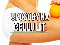 sposoby na cellulit